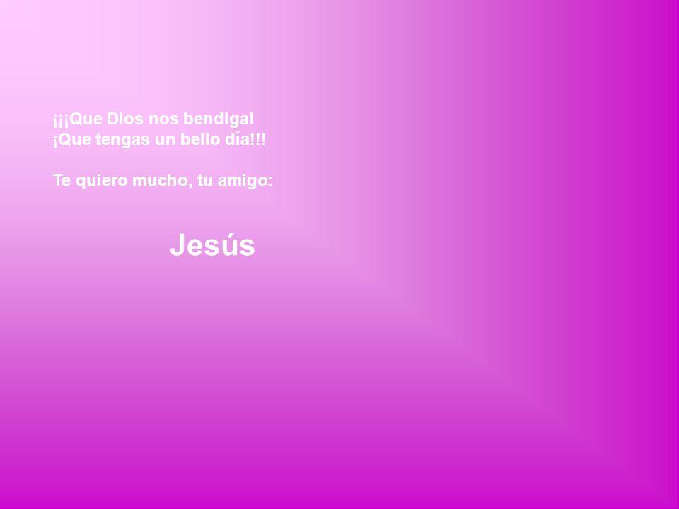 Jesús ¡¡¡Que Dios nos bendiga! ¡Que tengas un bello día!!!