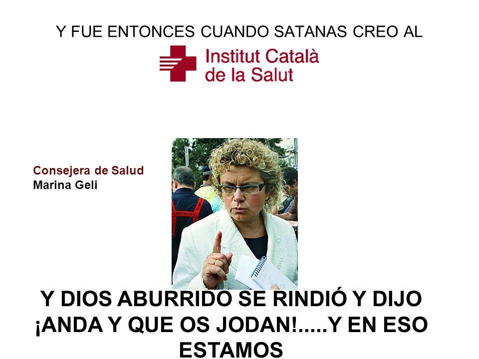 Y FUE ENTONCES CUANDO SATANAS CREO AL