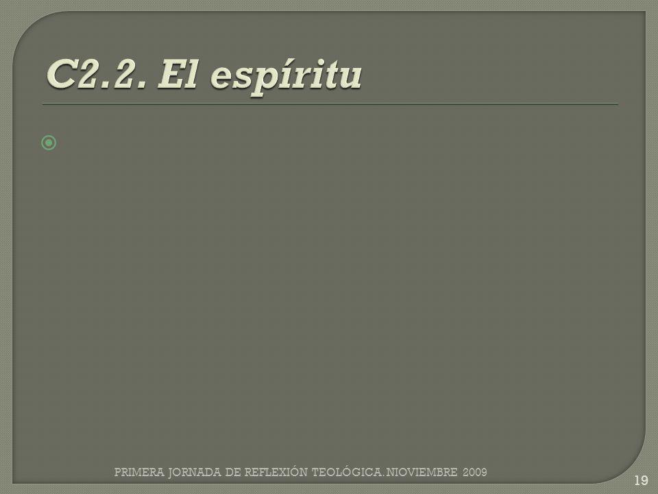 C2.2. El espíritu PRIMERA JORNADA DE REFLEXIÓN TEOLÓGICA. NIOVIEMBRE 2009