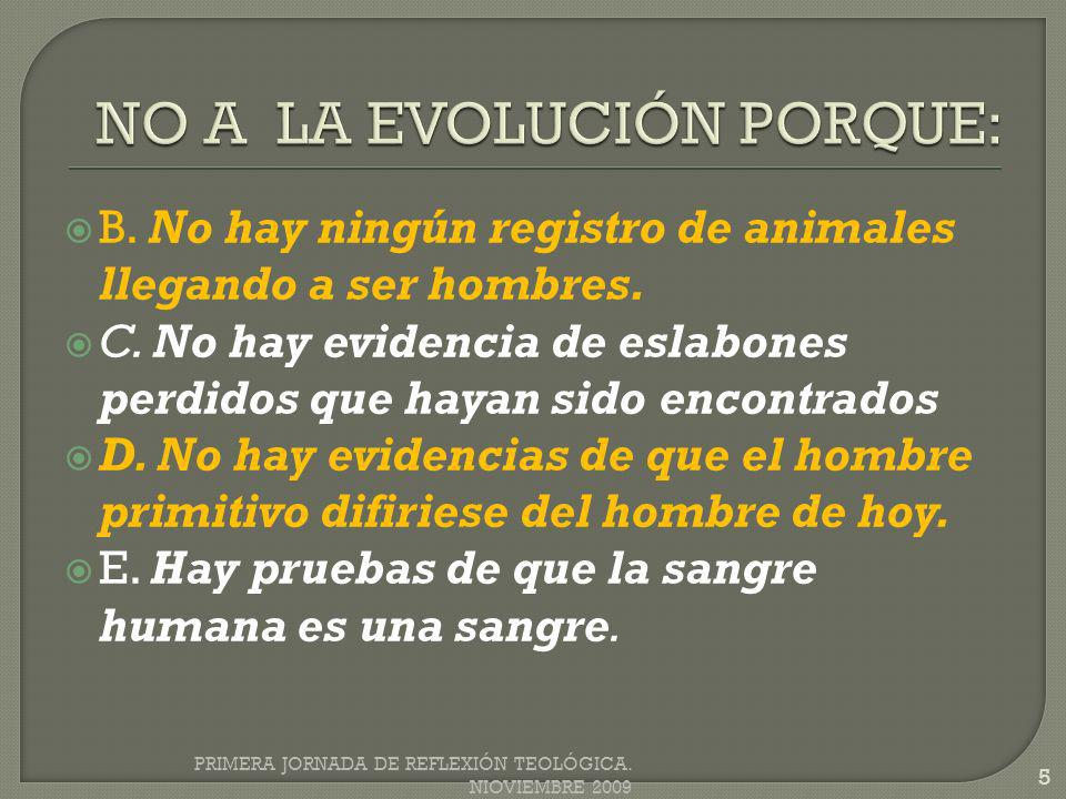 NO A LA EVOLUCIÓN PORQUE: