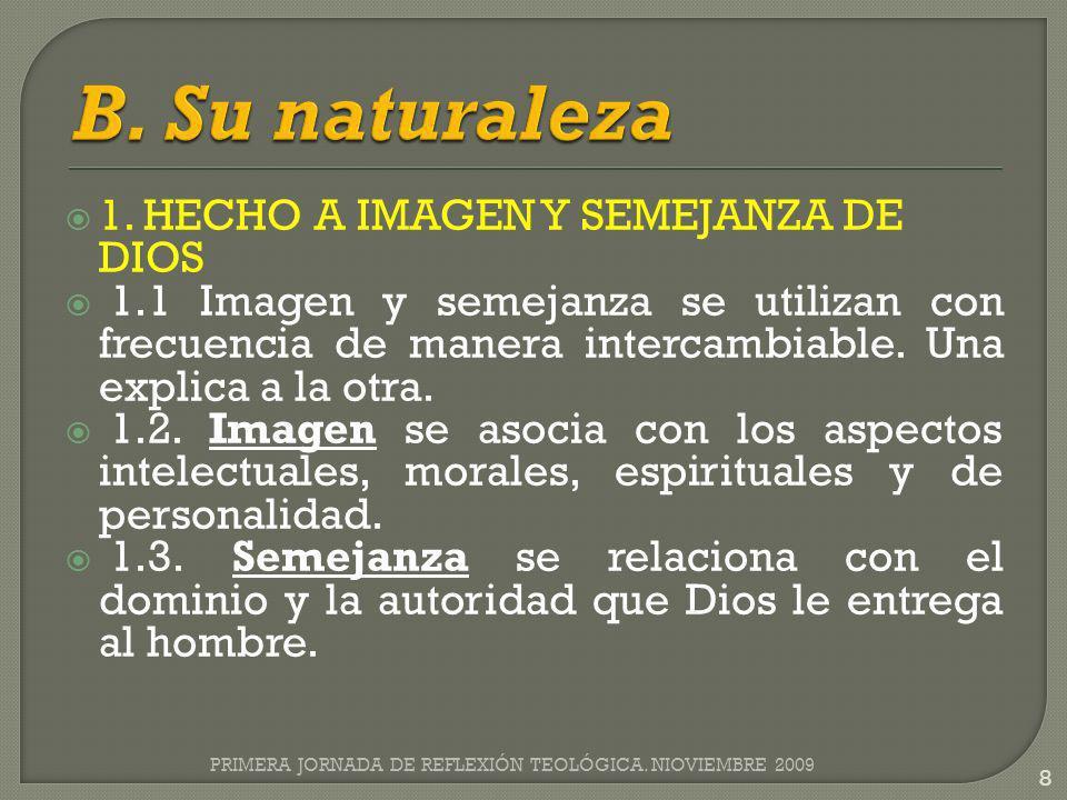 B. Su naturaleza 1. HECHO A IMAGEN Y SEMEJANZA DE DIOS