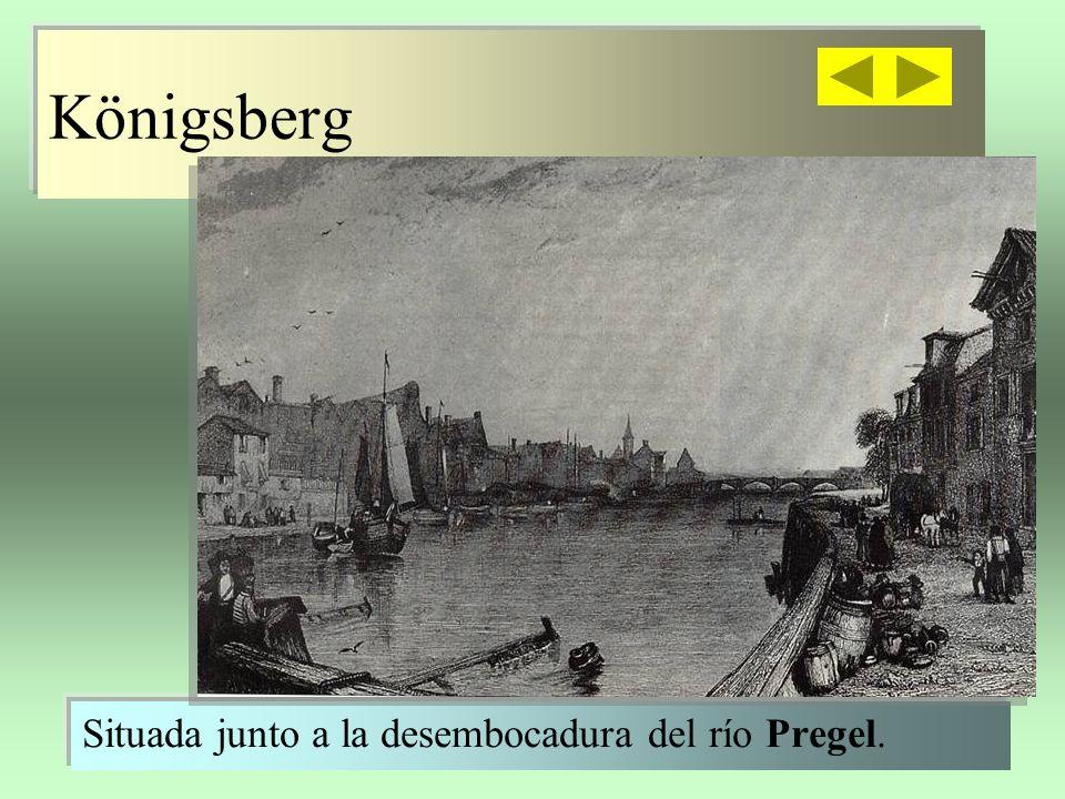 Königsberg Situada junto a la desembocadura del río Pregel.