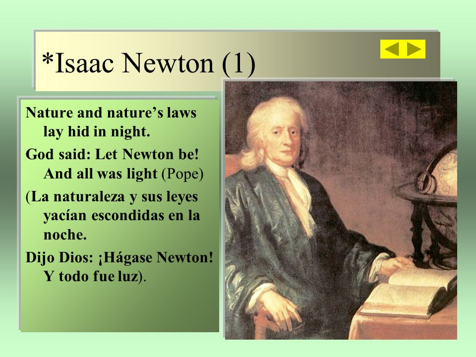 *Isaac Newton (1) Nature and nature's laws lay hid in night.