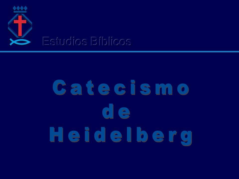 Estudios Bíblicos Catecismo de Heidelberg