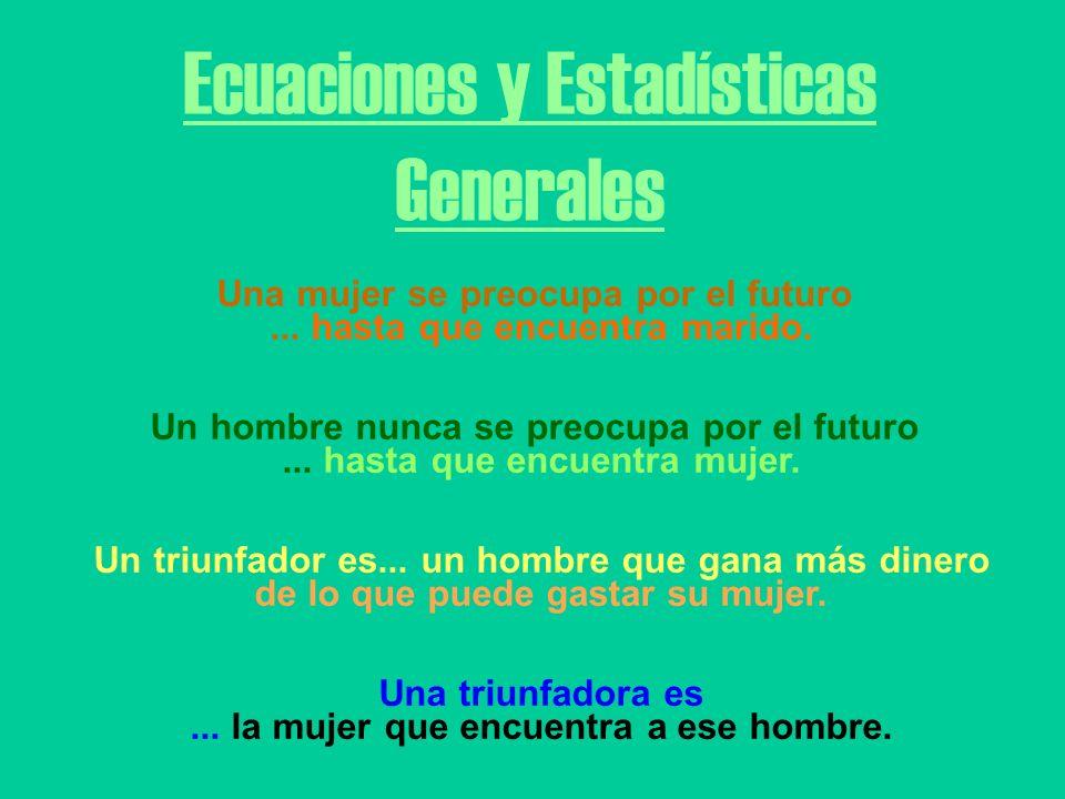 Ecuaciones y Estadísticas Generales