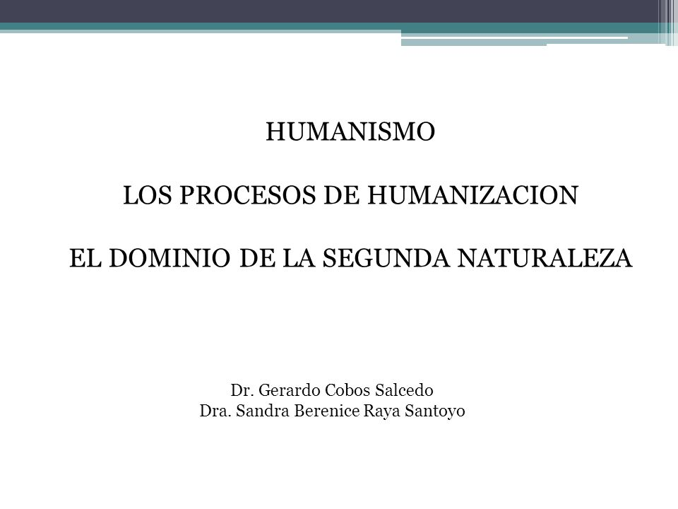 LOS PROCESOS DE HUMANIZACION EL DOMINIO DE LA SEGUNDA NATURALEZA