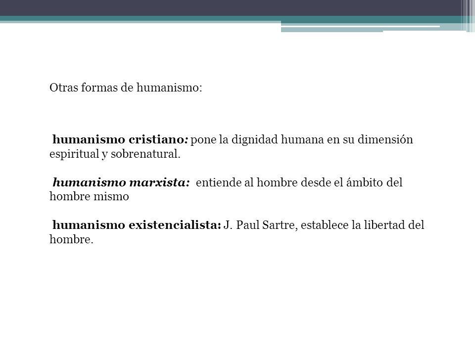 Otras formas de humanismo: