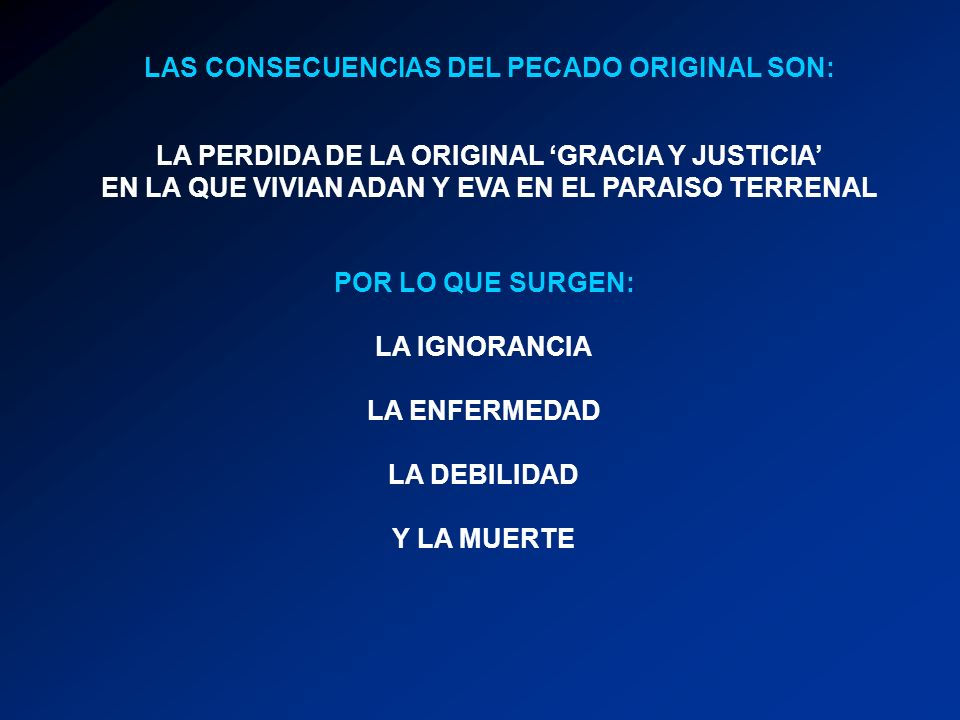 LAS CONSECUENCIAS DEL PECADO ORIGINAL SON: