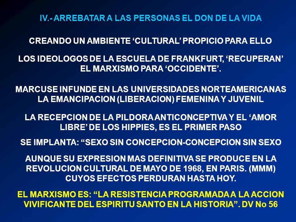 IV.- ARREBATAR A LAS PERSONAS EL DON DE LA VIDA