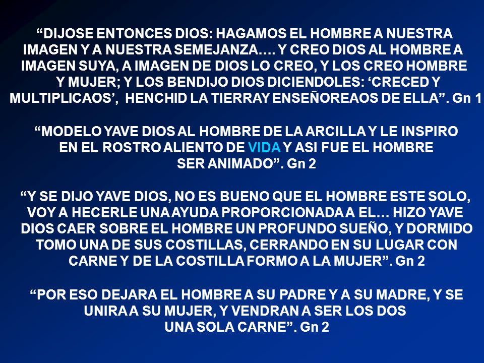 DIJOSE ENTONCES DIOS: HAGAMOS EL HOMBRE A NUESTRA