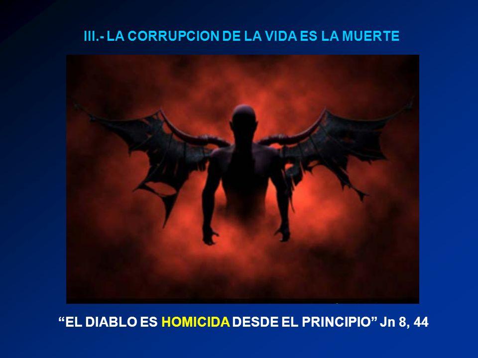 III.- LA CORRUPCION DE LA VIDA ES LA MUERTE