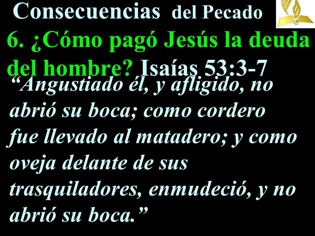 Consecuencias del Pecado 6. ¿Cómo pagó Jesús la deuda del hombre