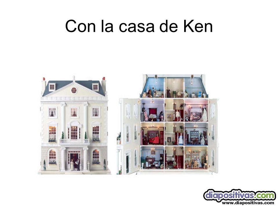 Con la casa de Ken
