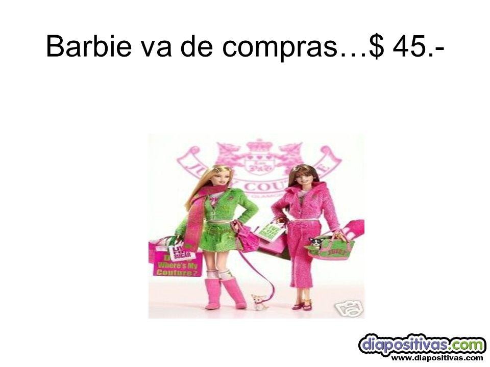 Barbie va de compras…$ 45.-