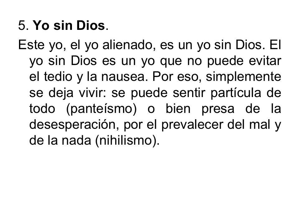 5. Yo sin Dios.