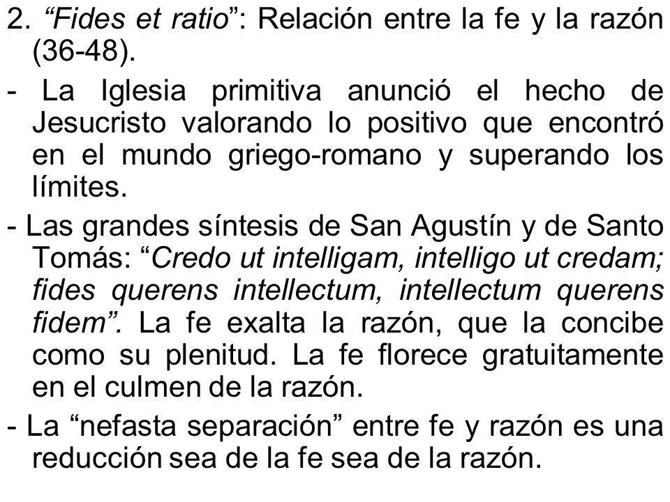 2. Fides et ratio : Relación entre la fe y la razón (36-48).