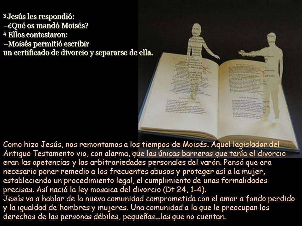 3 Jesús les respondió: –¿Qué os mandó Moisés