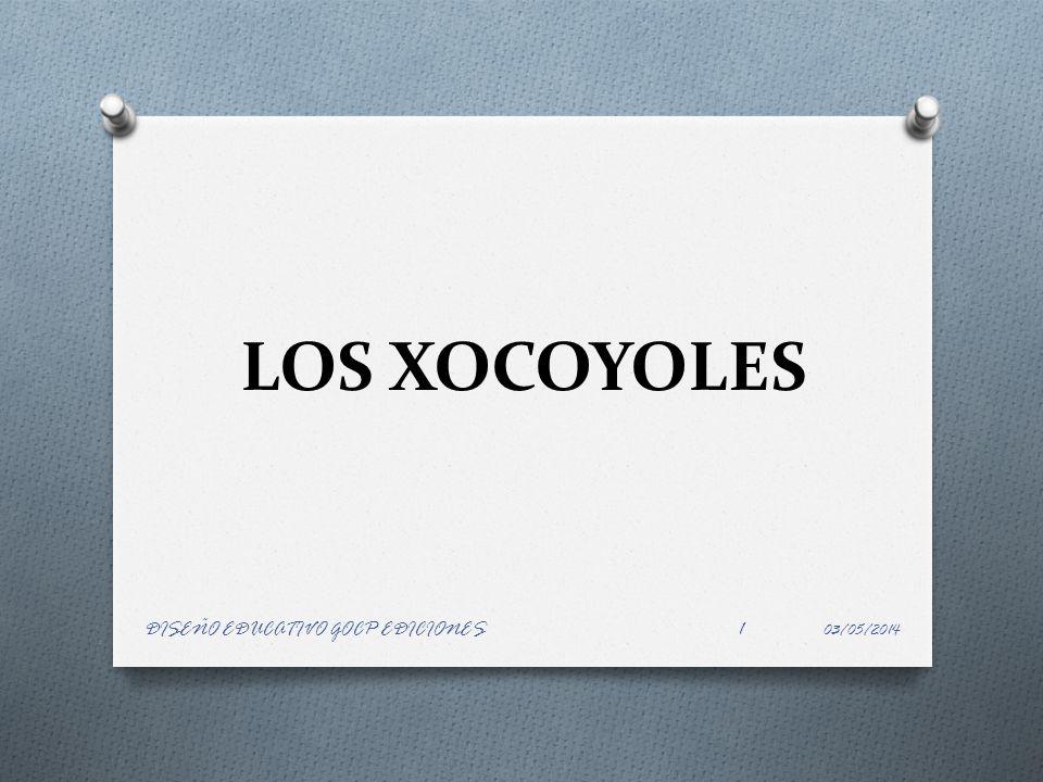 LOS XOCOYOLES DISEÑO EDUCATIVO GOCP EDICIONES 29/03/2017