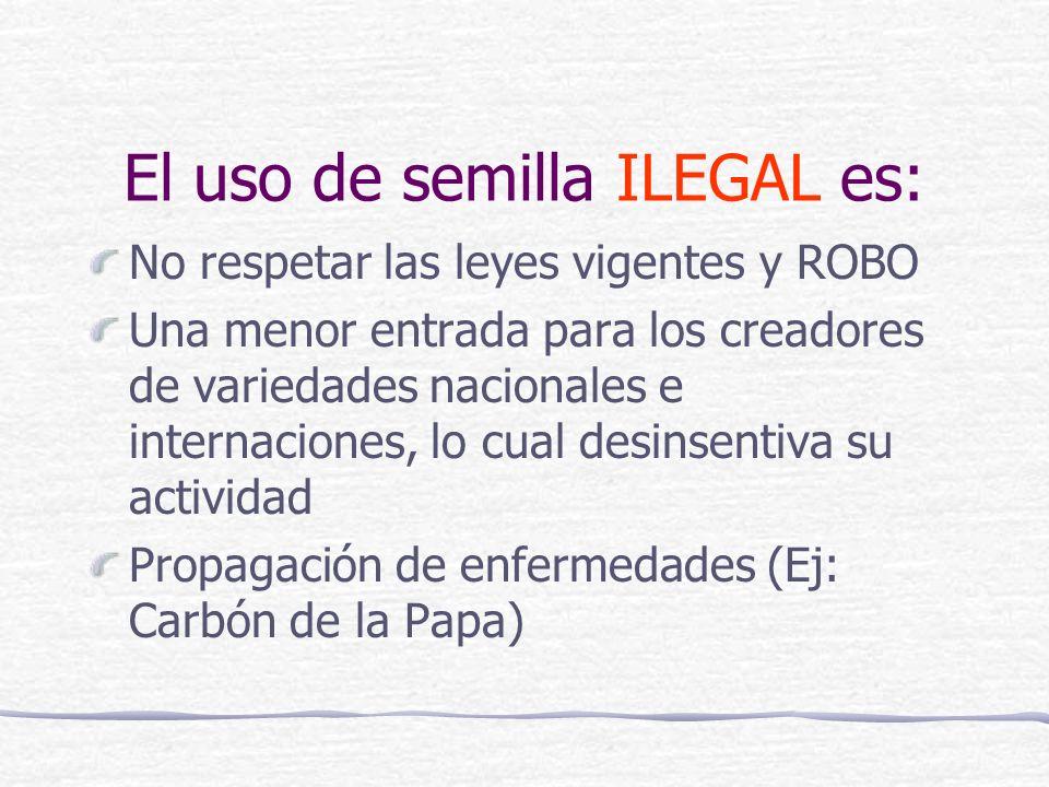 El uso de semilla ILEGAL es: