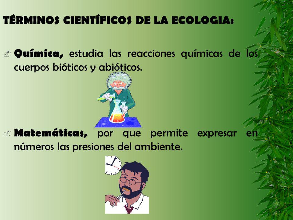 TÉRMINOS CIENTÍFICOS DE LA ECOLOGIA: