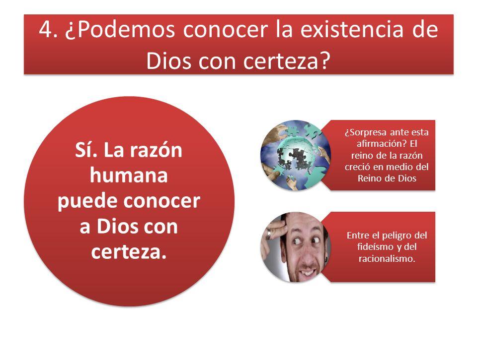 4. ¿Podemos conocer la existencia de Dios con certeza