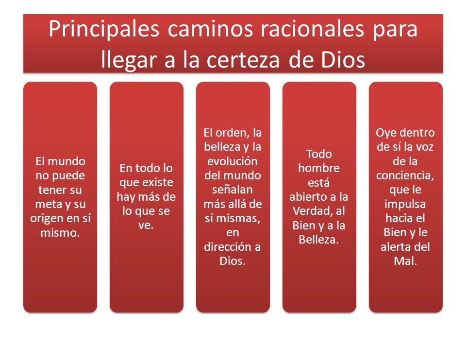 Principales caminos racionales para llegar a la certeza de Dios