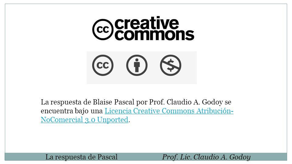 La respuesta de Blaise Pascal por Prof. Claudio A