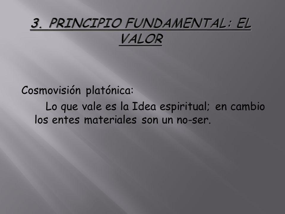 3. PRINCIPIO FUNDAMENTAL: EL VALOR