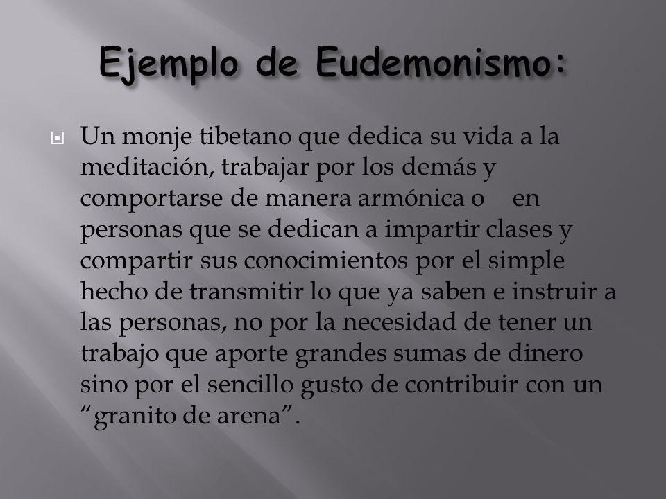 Ejemplo de Eudemonismo: