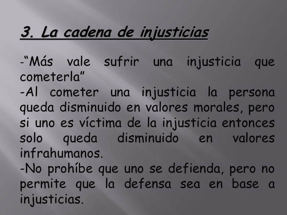 3. La cadena de injusticias