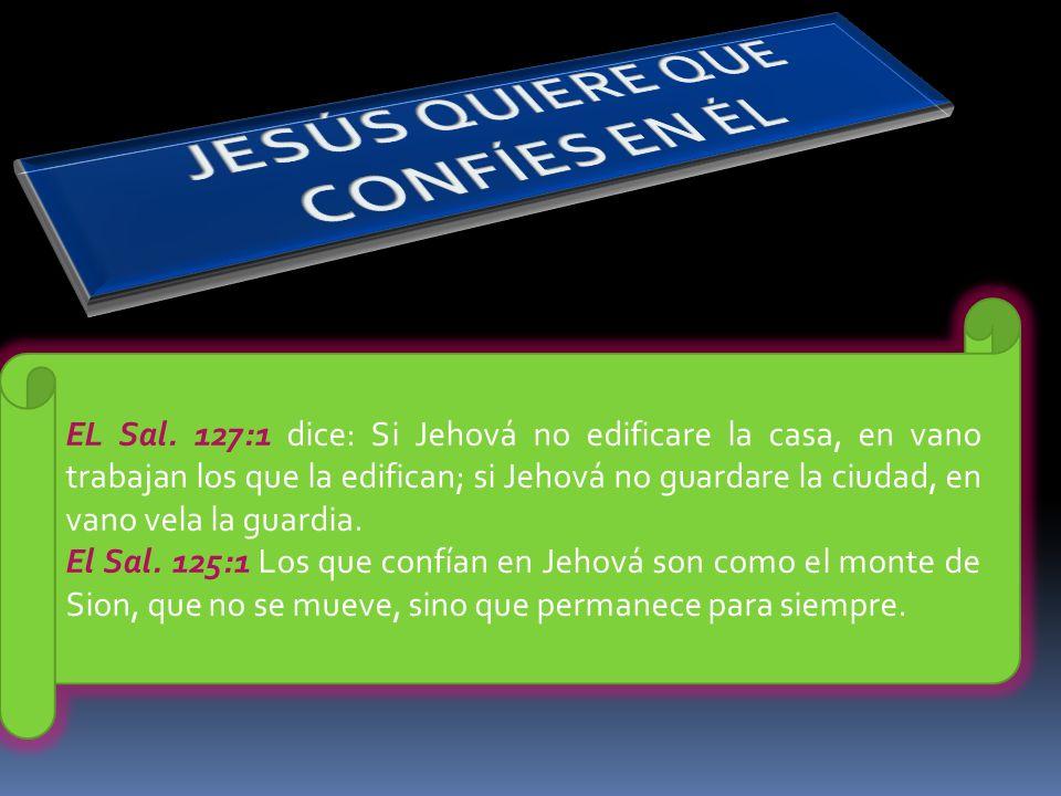 JESÚS QUIERE QUE CONFÍES EN ÉL
