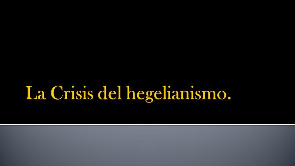 La Crisis del hegelianismo.