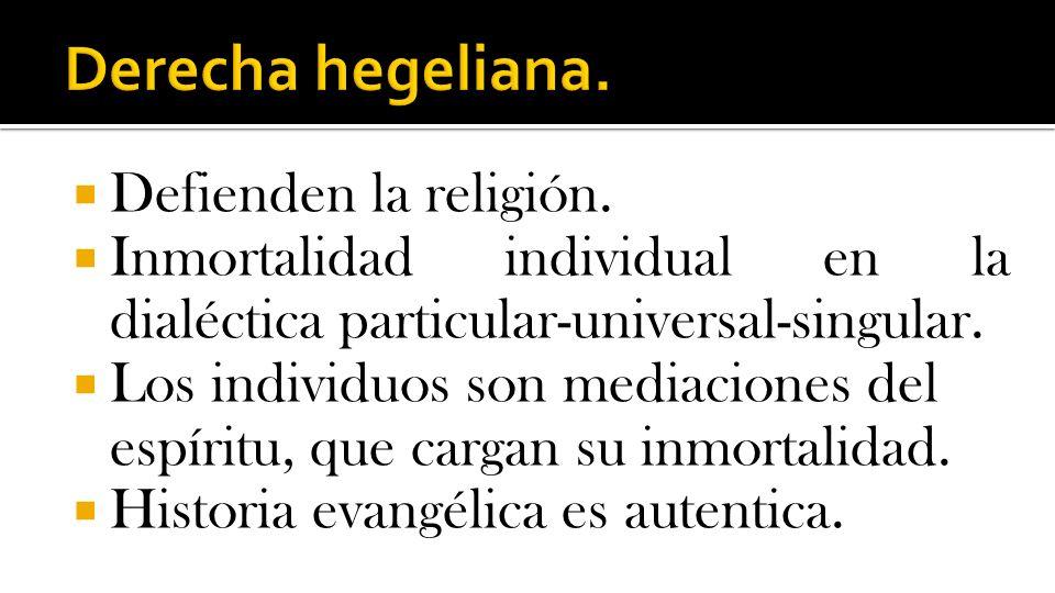 Derecha hegeliana. Defienden la religión.