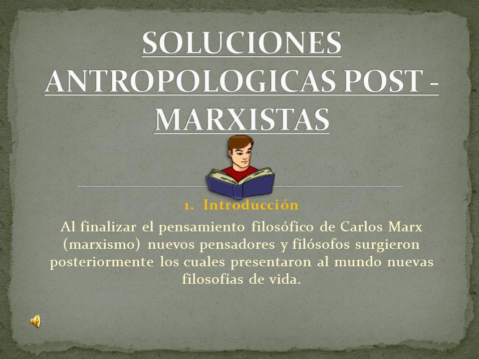 SOLUCIONES ANTROPOLOGICAS POST - MARXISTAS