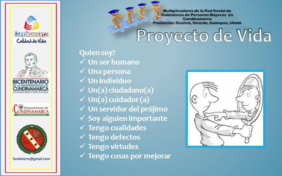 Proyecto de Vida Quien soy Un ser humano Una persona Un individuo