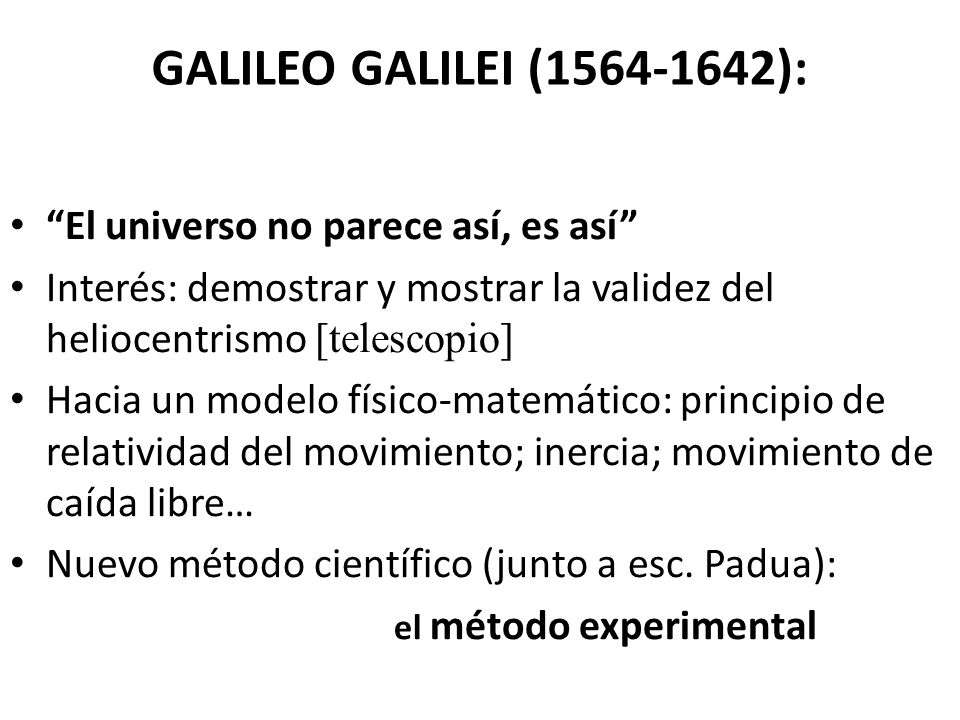 GALILEO GALILEI (1564-1642): El universo no parece así, es así