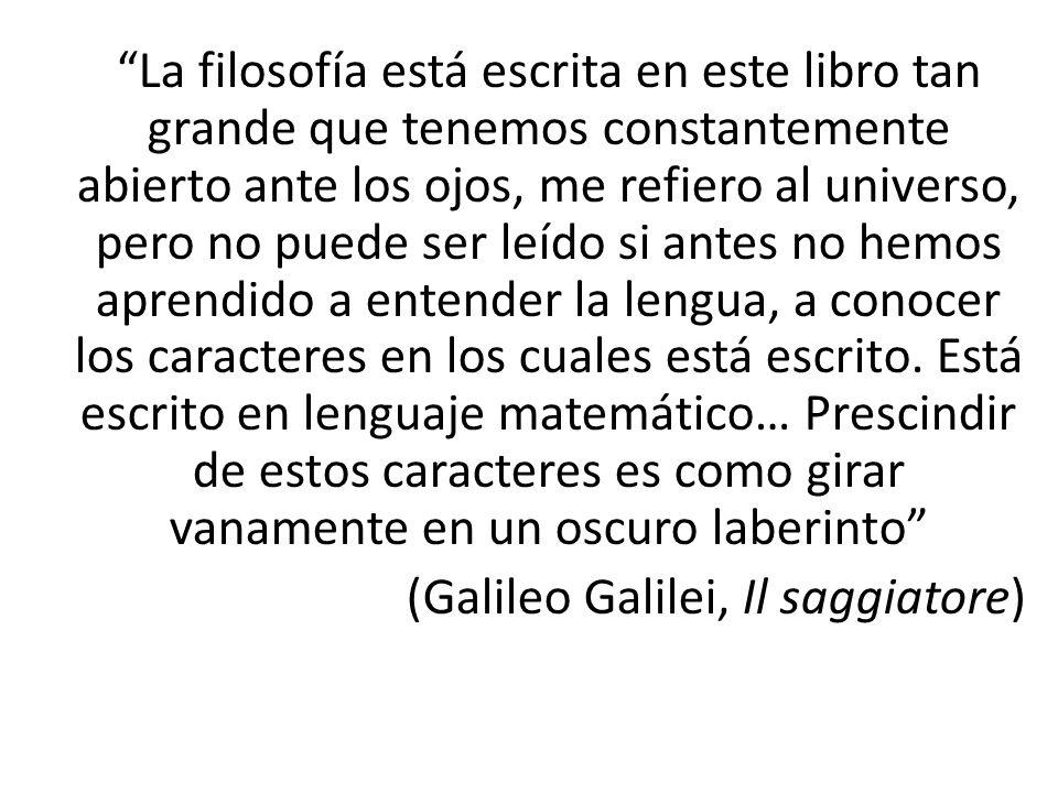 (Galileo Galilei, Il saggiatore)