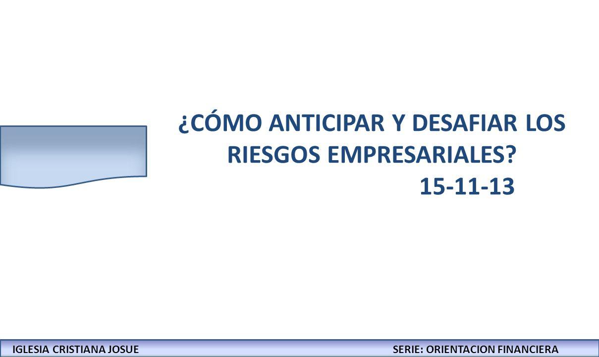 ¿CÓMO ANTICIPAR Y DESAFIAR LOS RIESGOS EMPRESARIALES 15-11-13
