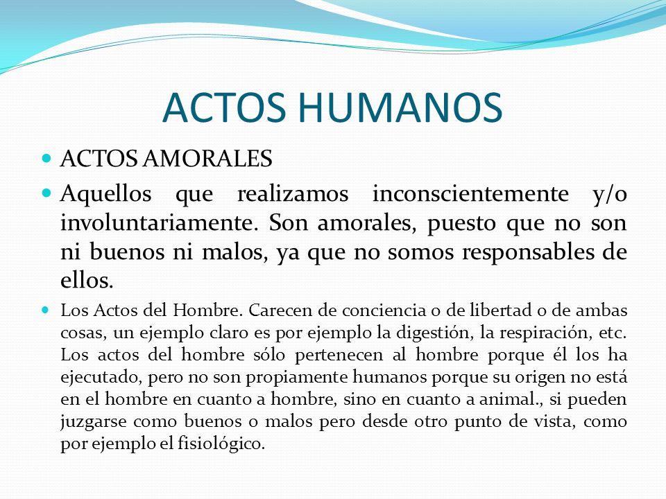 ACTOS HUMANOS ACTOS AMORALES
