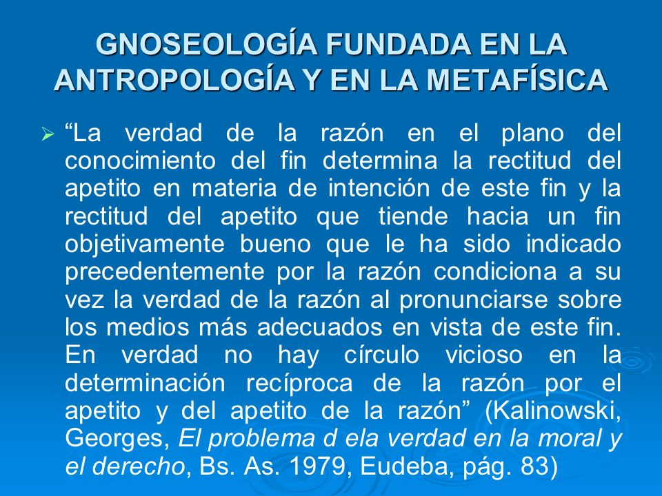 GNOSEOLOGÍA FUNDADA EN LA ANTROPOLOGÍA Y EN LA METAFÍSICA