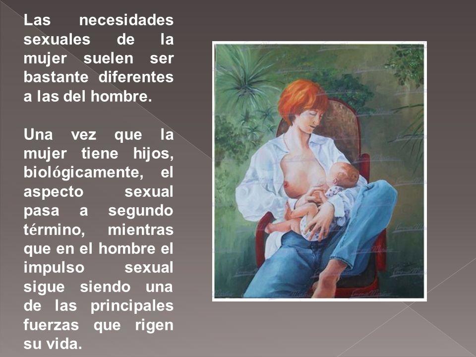 Las necesidades sexuales de la mujer suelen ser bastante diferentes a las del hombre.