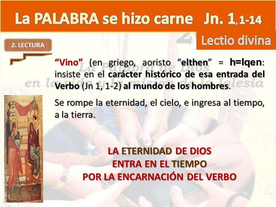 La PALABRA se hizo carne Jn. 1, 1-14 POR LA ENCARNACIÓN DEL VERBO