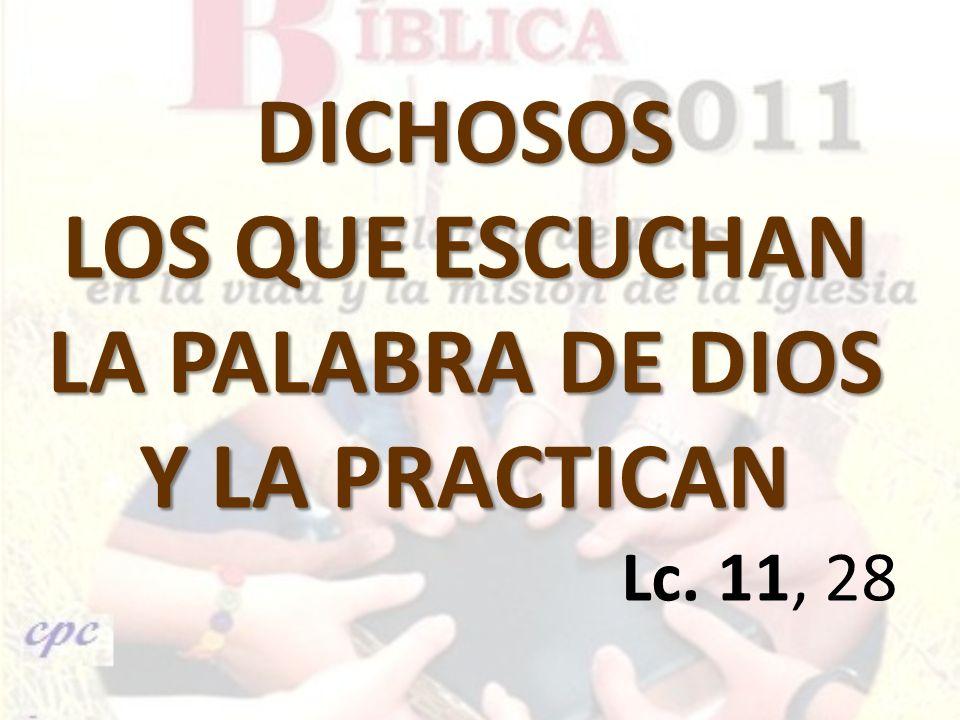 DICHOSOS LOS QUE ESCUCHAN LA PALABRA DE DIOS Y LA PRACTICAN