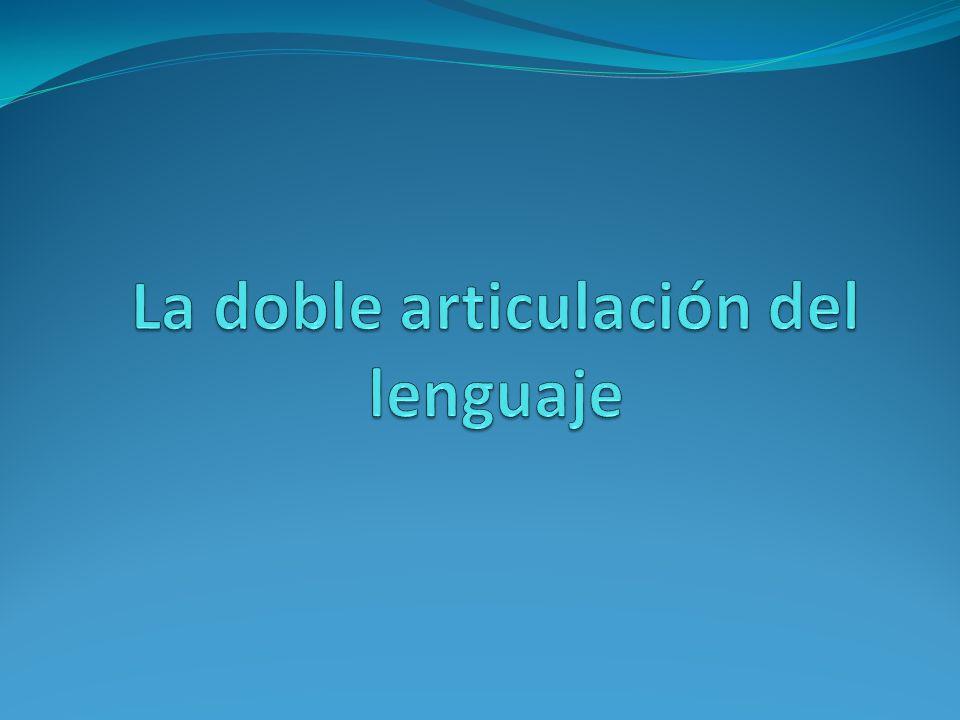 La doble articulación del lenguaje