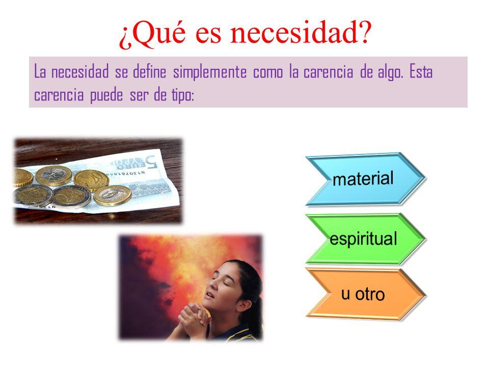 ¿Qué es necesidad material espiritual u otro