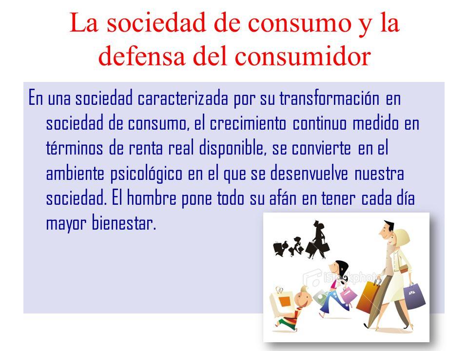 La sociedad de consumo y la defensa del consumidor
