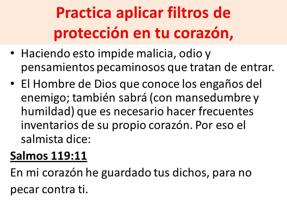 Practica aplicar filtros de protección en tu corazón,
