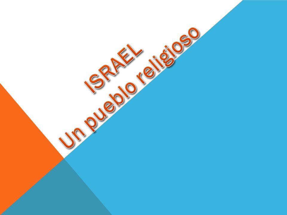 ISRAEL Un pueblo religioso
