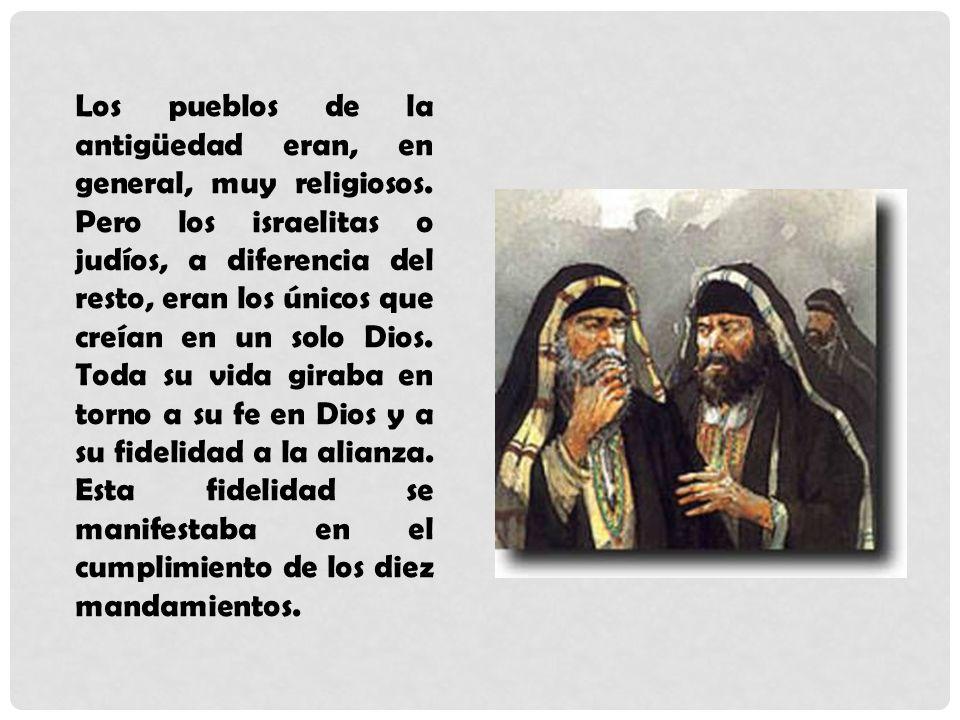 Los pueblos de la antigüedad eran, en general, muy religiosos