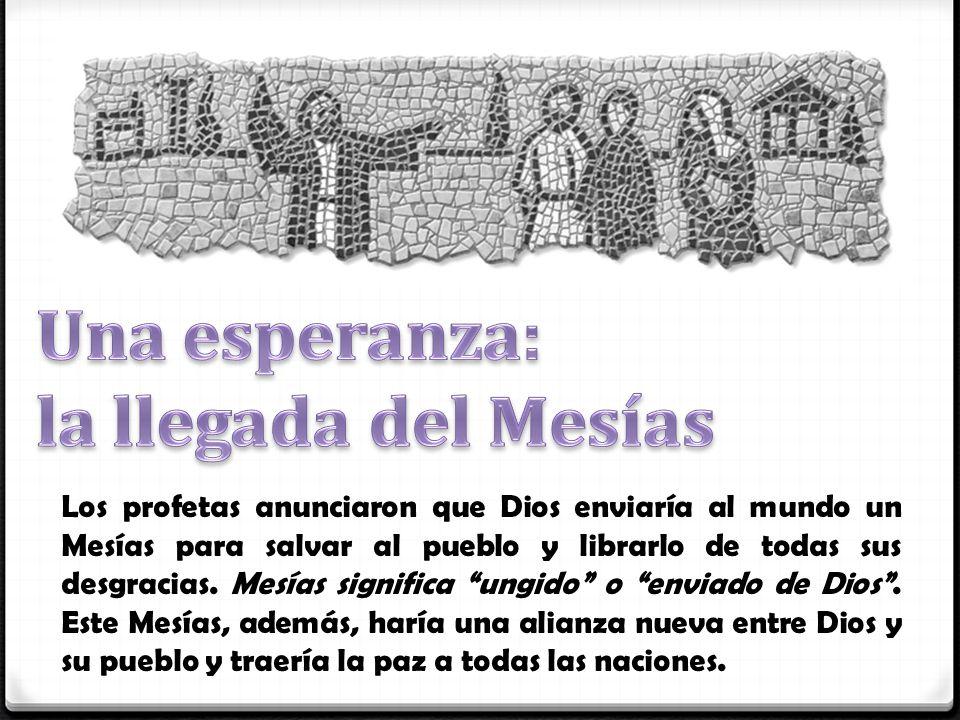 Una esperanza: la llegada del Mesías